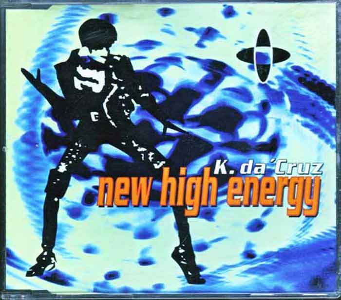 K. da Cruz - New High Energy - Musik auf CD, Maxi-Single