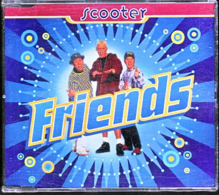 Scooter – Friends - Musik auf CD, Maxi-Single