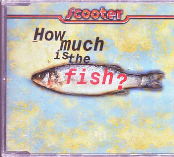 Scooter ‎– How Much Is The Fish? - Musik auf CD, Maxi-Single