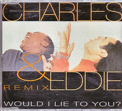 Charles & Eddie – Would I Lie To You? Remix. – EAN: 724388040921