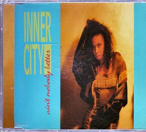 Inner City – Ain't Nobody Better. – EAN: 5012982123429
