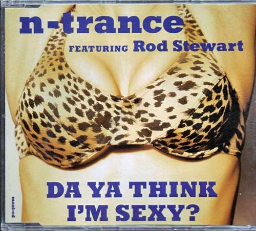 N-Trance Feat. Rod Stewart – Da Ya Think I'm Sexy?
