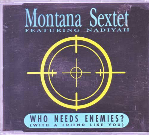 Montana Sextet - Who needs enemies? - EAN: 4005934205572
