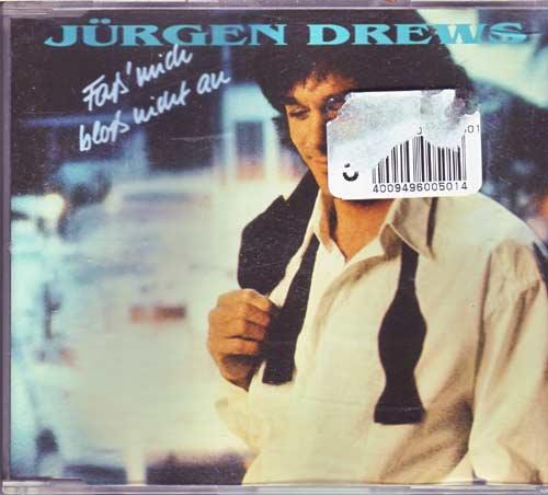 Jürgen Drews - Fass mich bloss nicht an