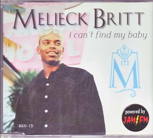 Melieck Britt - I Can'T Find My Baby
