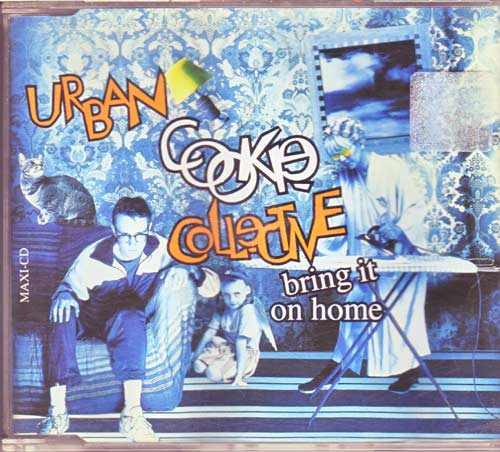 Urban Cookie Collective - Bring it on home