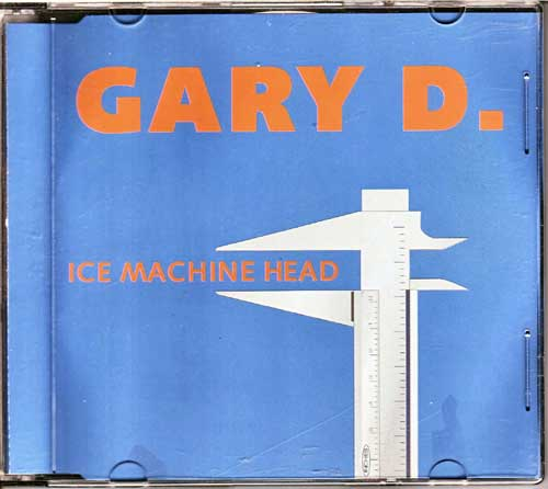Gary D. - Ice Machine Head, Restposten Single CDs