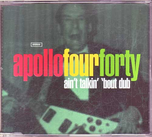 Apollo Four Forty - ain't talkin' bout dub