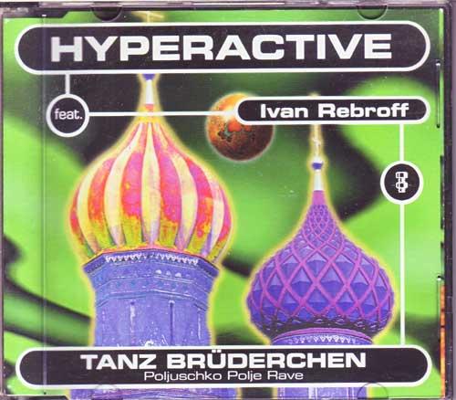 Hyperactive feat. Ivan Rebroff - Tanz Brüderchen