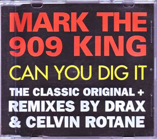 Mark the 909 King - Can You Dig It - Maxi-CD