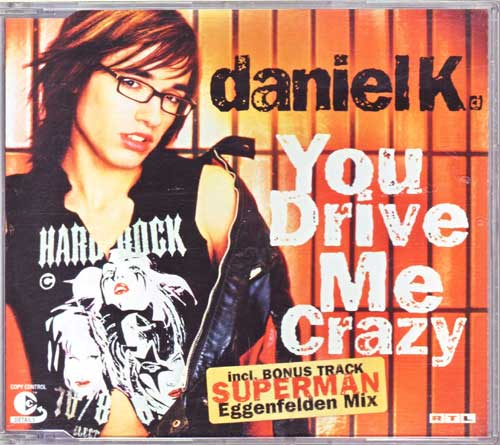 Daniel Küblböck - You Drive Me Crazy - EAN: 828765194822