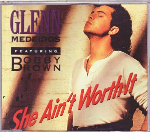 Glenn Medeiros - She ain't worth it, feat. Bobby Brown - EAN: 042287749524