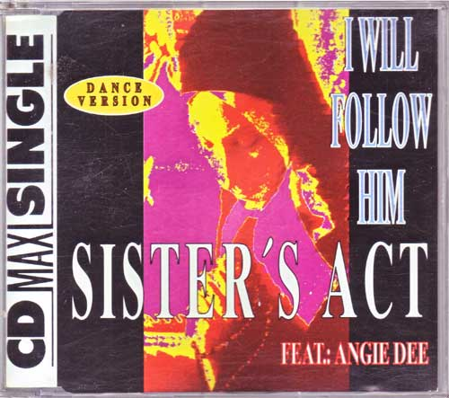 Sister's Act Feat. Angie Dee - I Will Follow Him - EAN: 4003099870420