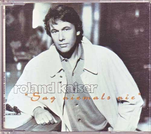 Roland Kaiser - Sag niemals nie - EAN: 4007196650800