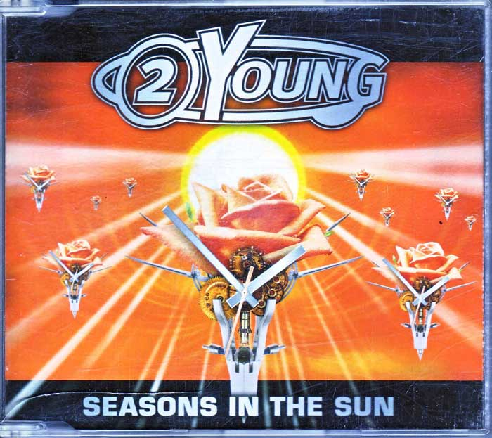 2 Young - Seasons in the Sun auf CD