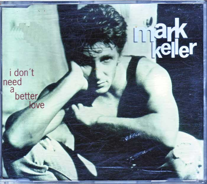 Mark Keller - I Don't Need a Better Love auf CD