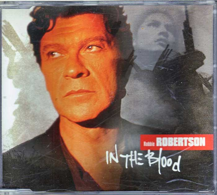 Robbie Robertson - In the Blood auf Maxi-CD