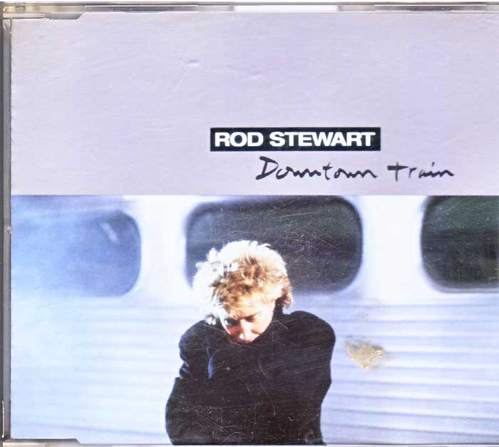 Rod Stewart - Downtown Train auf Musik-CD