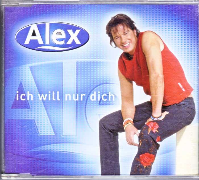Alex - Ich Will Nur Dich auf Musik-CD Tauschportal