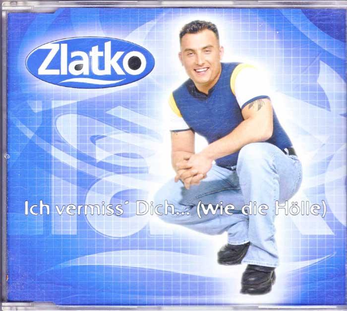 Zlatko - Ich vermiss' Dich, wie die Hölle, Musik-CD