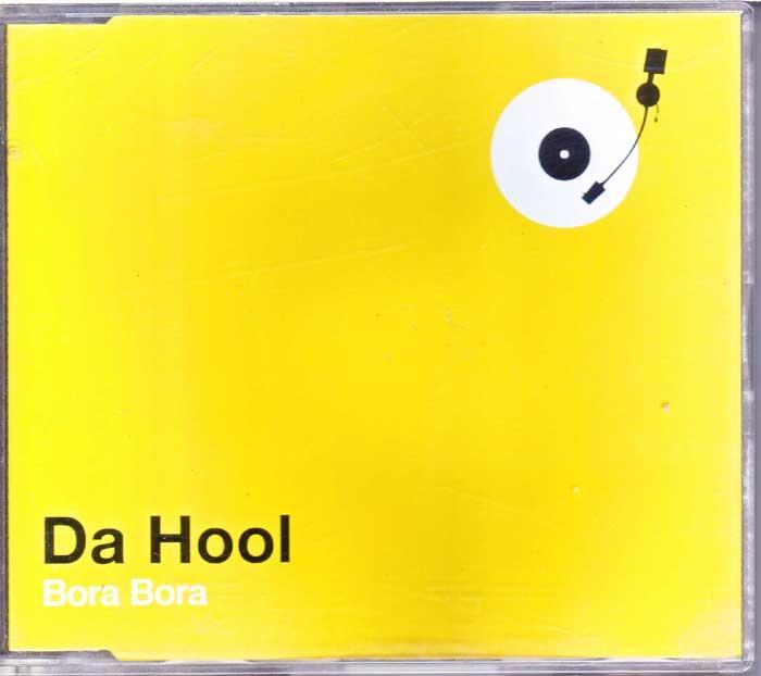Da Hool - Bora Bora - Gebrauchtware auf Maxi-CD