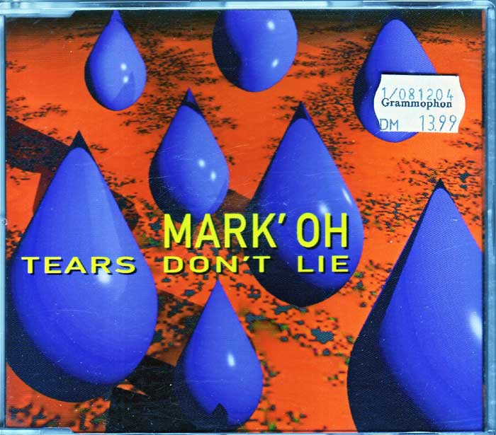 Mark 'Oh - Tears Don't Lie - Musik auf Maxi-CD