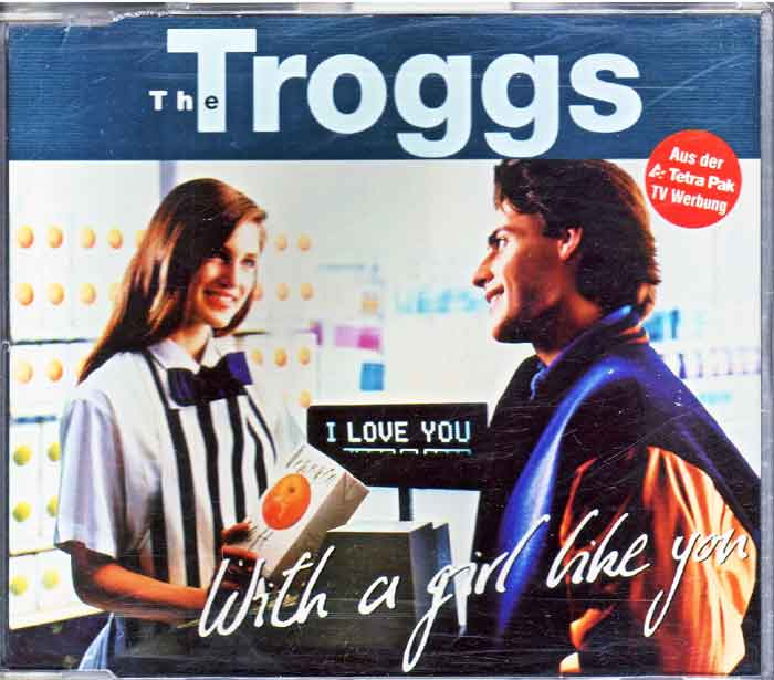 Flohmarktartikel The Troggs - With A Girl Like You