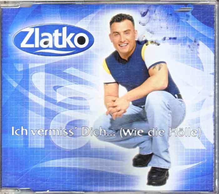 Zlatko - Ich Vermiss Dich...(wie die Hölle) - Musik auf CD, Maxi-Single