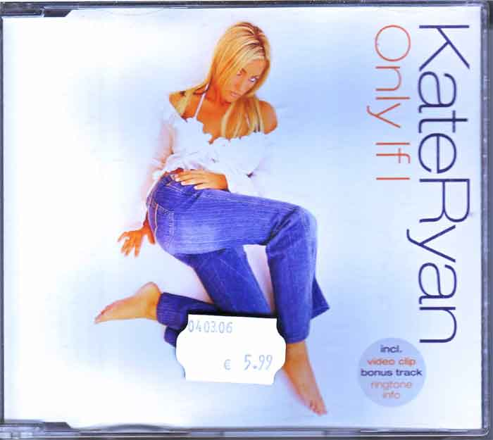 Kate Ryan – Only If I - Musik auf CD, Maxi-Single