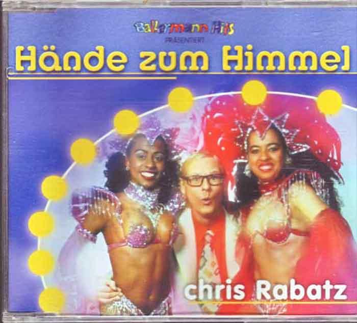 Chris Rabatz – Hände Zum Himmel - Musik auf CD, Maxi-Single