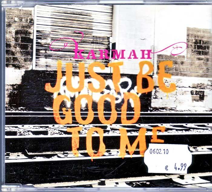 Karmah - Just Be Good To Me auf Musik-Maxi-CD